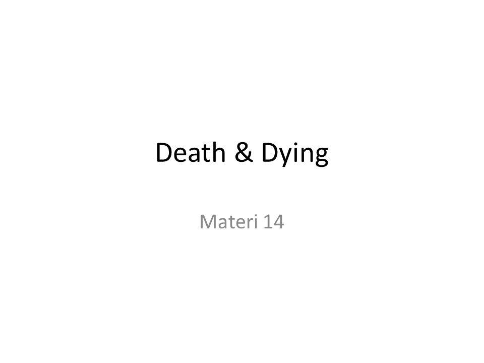 5 Tahap Penyesuaian pada Dying Kubler – Ross (1969) Denial Anger Bargaining, tawar menawar Depression Acceptence  Death = Kematian  Dying = Hampir mati