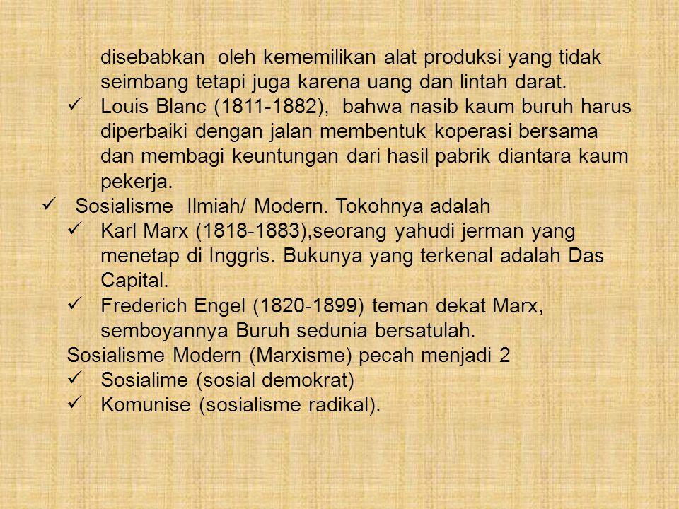 D.Sosialisme Sosialisme merupakan lawan dari Liberalisme.