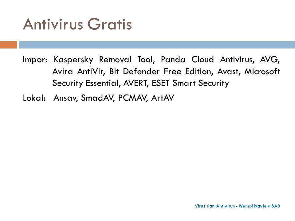Antivirus Gratis Impor: Kaspersky Removal Tool, Panda Cloud Antivirus, AVG, Avira AntiVir, Bit Defender Free Edition, Avast, Microsoft Security Essent