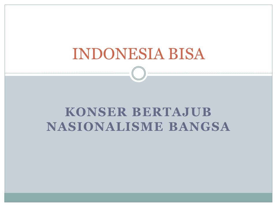 Latar Belakang Indonesia Bisa Sebuah acara yang bertemakan Indonesia ini dibuat buat untuk meramaikan hari kebangkitan nasional.