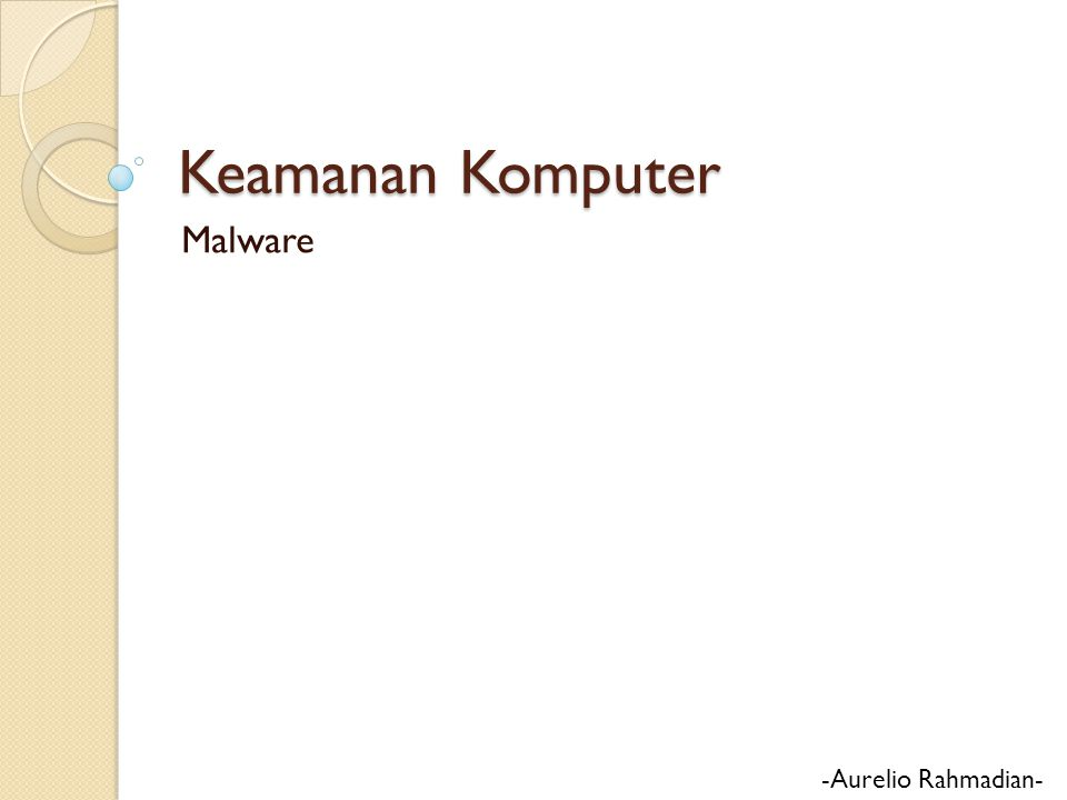 Keamanan Komputer Malware -Aurelio Rahmadian-