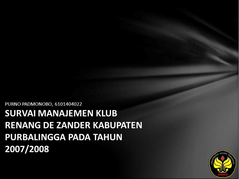 PURNO PADMONOBO, 6101404022 SURVAI MANAJEMEN KLUB RENANG DE ZANDER KABUPATEN PURBALINGGA PADA TAHUN 2007/2008