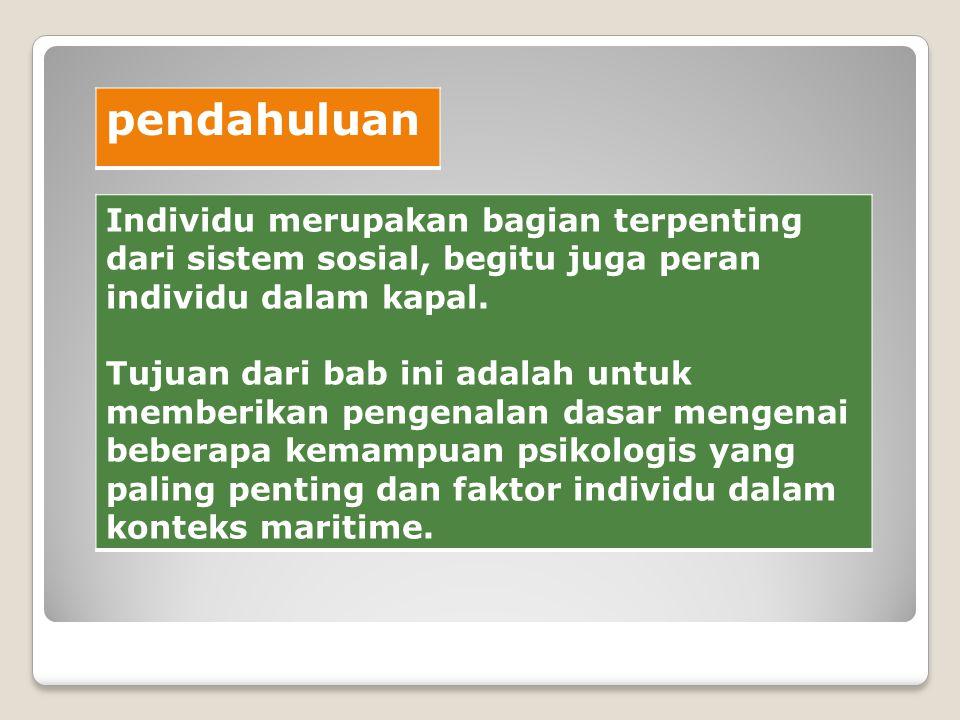 Individu merupakan bagian terpenting dari sistem sosial, begitu juga peran individu dalam kapal.