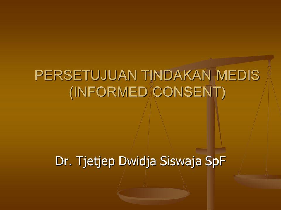 INFORMASI TENTANG TINDAKAN MEDIK HARUS DIBERIKAN KEPADA PASIEN BAIK DIMINTA / TIDAK KECUALI INFORMASI TERSEBUT DAPAT MERUGIKAN KEPENTINGAN PASIEN/PASIEN MENOLAK INFORMASI DIBERIKAN KEPADA KELUARGA TERDEKAT DENGAN DIDAMPINGI SAKSI (PERAWAT/PARAMEDIK) (PS.4 PERMENKES 585 – 1989)