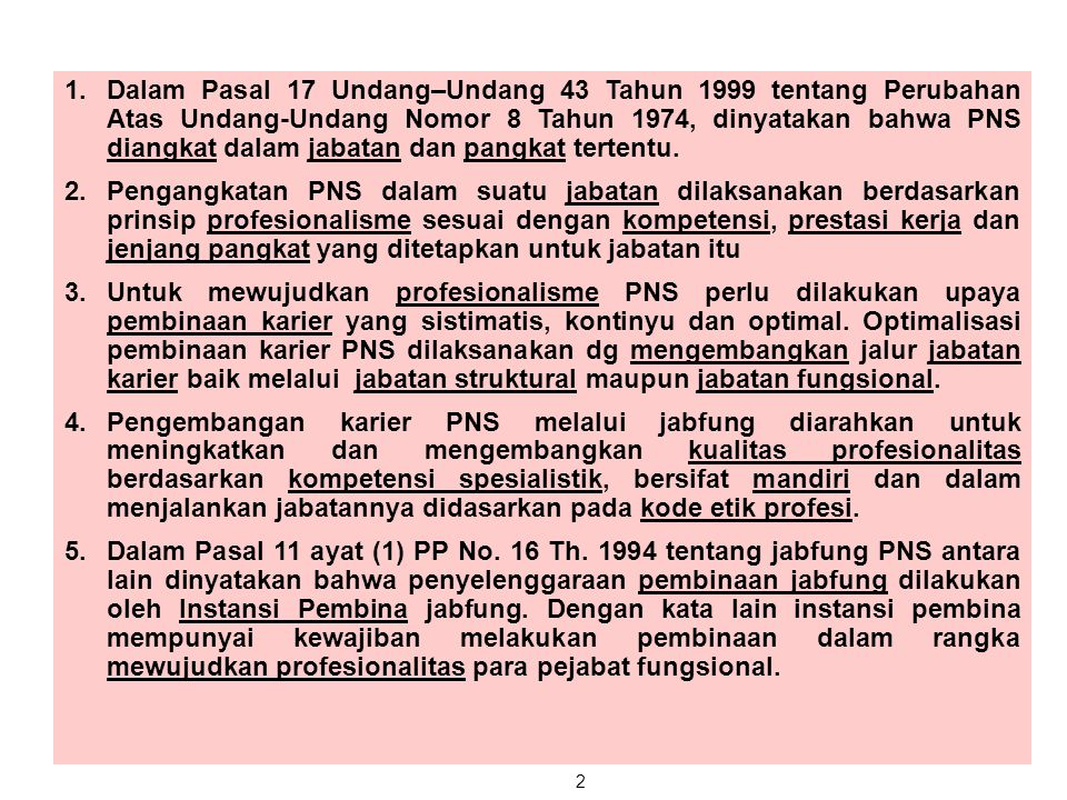 2 1.Dalam Pasal 17 Undang–Undang 43 Tahun 1999 tentang Perubahan Atas Undang-Undang Nomor 8 Tahun 1974, dinyatakan bahwa PNS diangkat dalam jabatan da