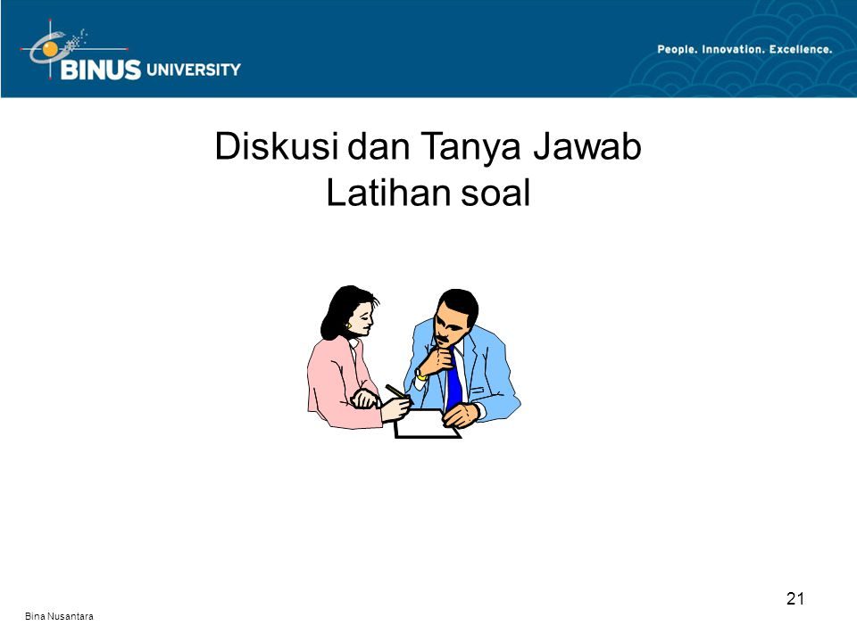 Bina Nusantara 21 Diskusi dan Tanya Jawab Latihan soal