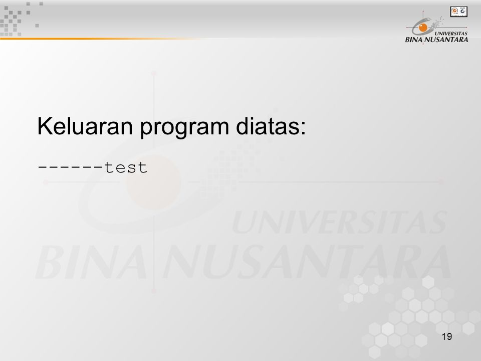 19 Keluaran program diatas: ------test