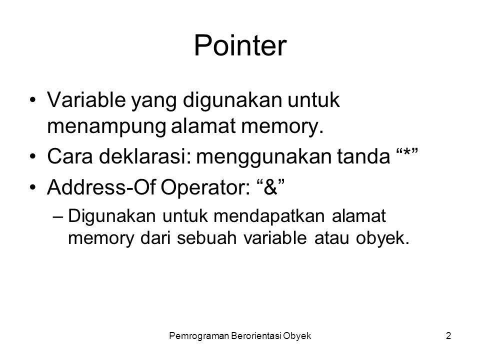 Pemrograman Berorientasi Obyek1 Sub Pokok Bahasan Pointer.