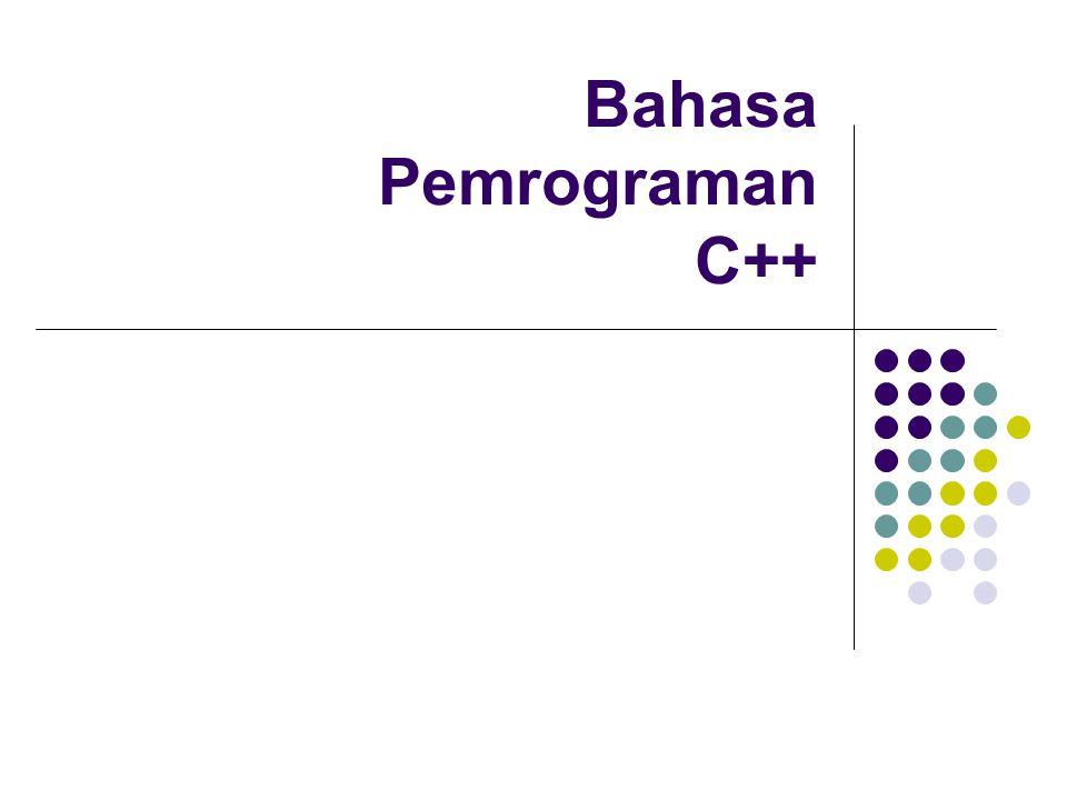 Konstruktor Konstruktor adalah fungsi anggota yang mempunyai nama yang sama dengan nama kelas.