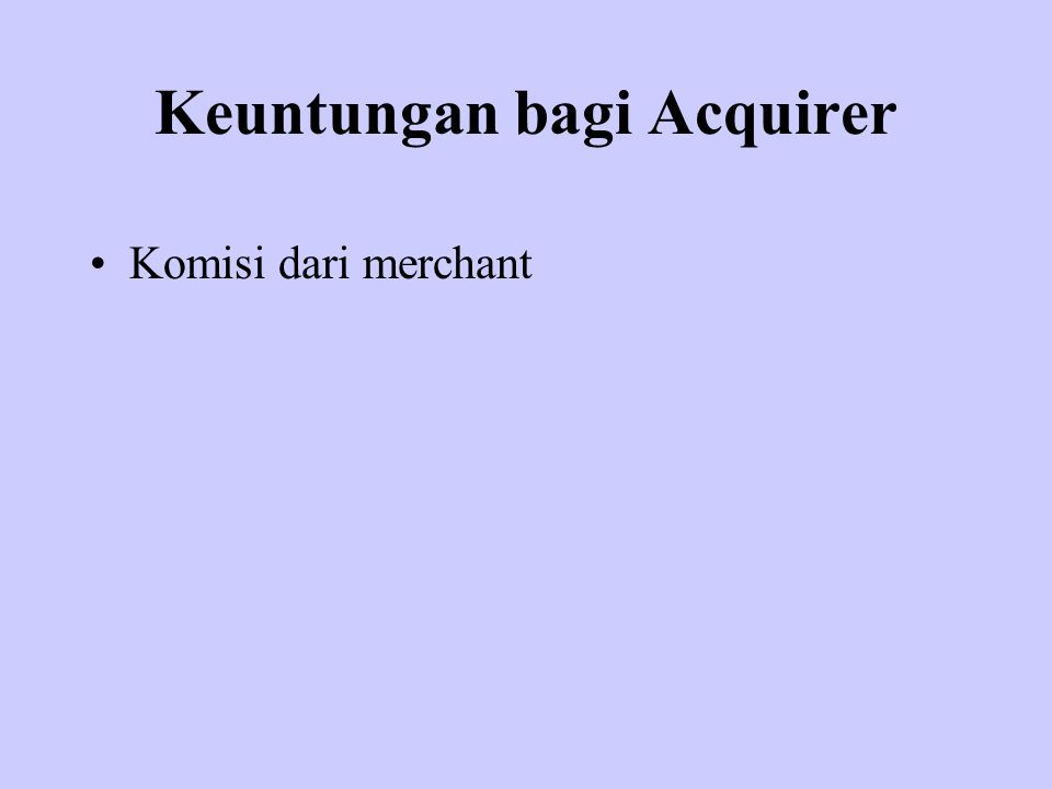 Keuntungan bagi Acquirer Komisi dari merchant