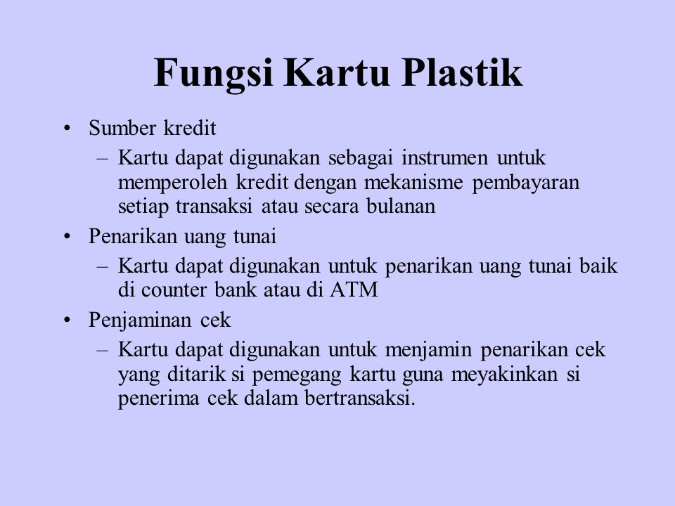 Penggolongan Kartu Plastik Credit Card Debit Card Charge Card Cash Card Check Guarantee Card