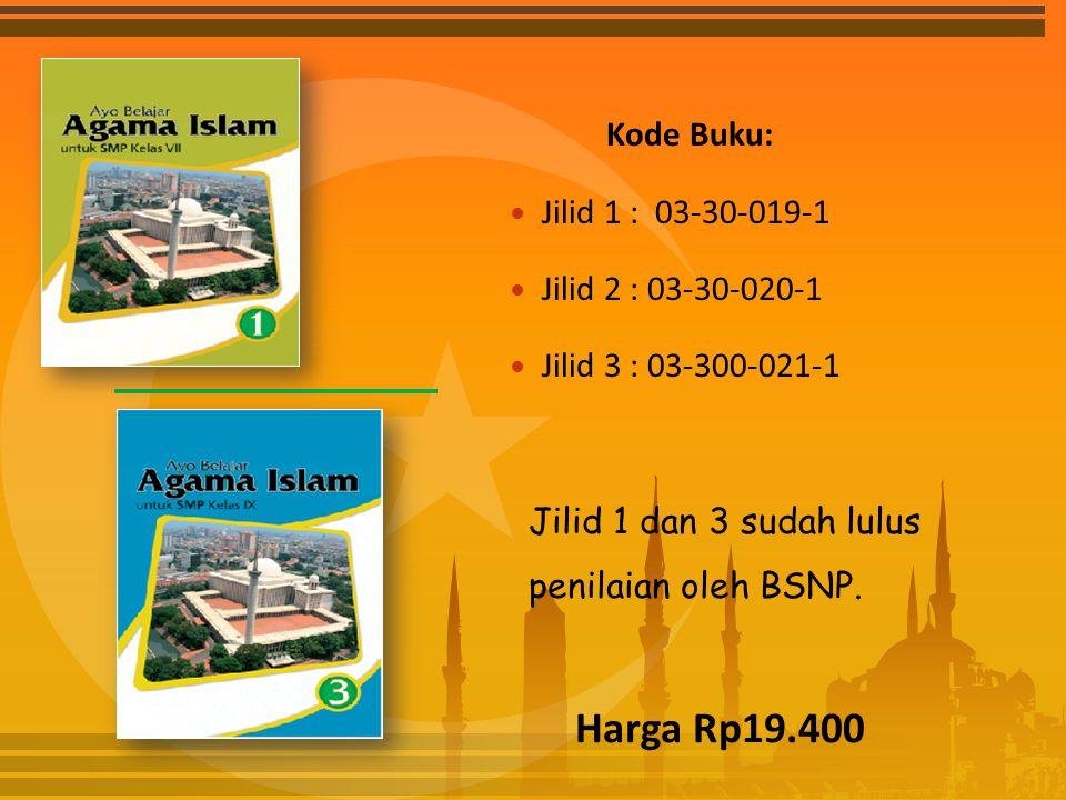 Kode Buku: Jilid 1 : 03-30-019-1 Jilid 2 : 03-30-020-1 Jilid 3 : 03-300-021-1 Jilid 1 dan 3 sudah lulus penilaian oleh BSNP. Harga Rp19.400