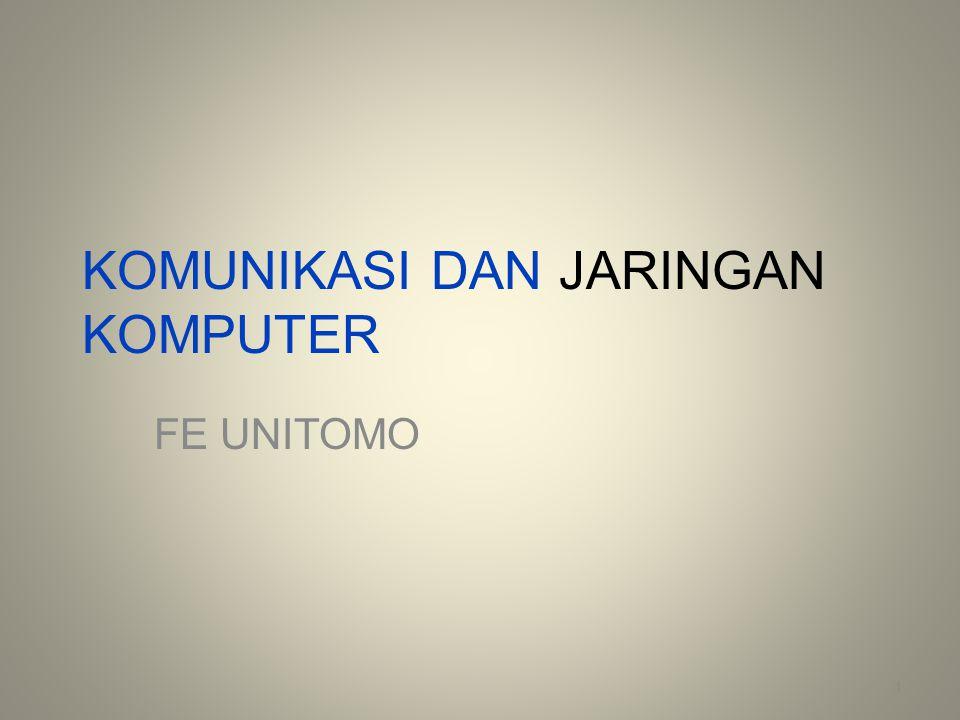 KOMUNIKASI DAN JARINGAN KOMPUTER FE UNITOMO 1