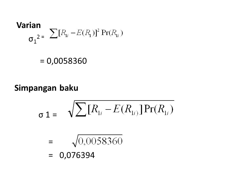 Varian σ 1 2 = = 0,0058360 Simpangan baku σ 1 = = = 0,076394