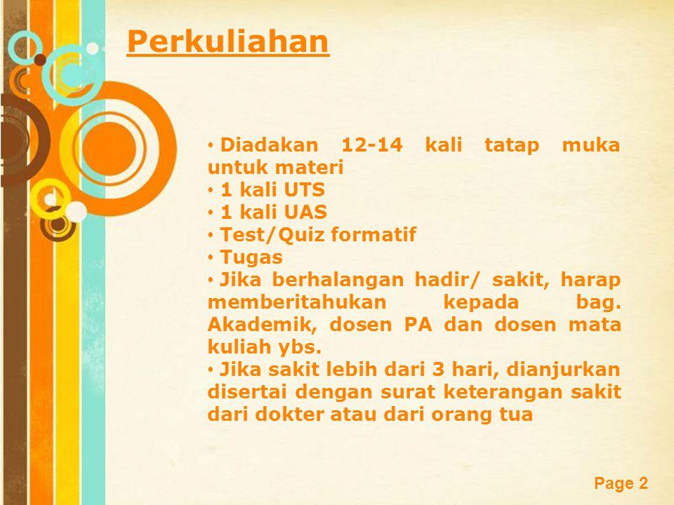 Free Powerpoint Templates Page 3 Bobot Penilaian Kehadiran10% Quiz/test formatif15% Tugas20% UTS25% UAS30% Kehadiran kurang dari 85% tidak diperkenankan mengikuti UTS dan UAS