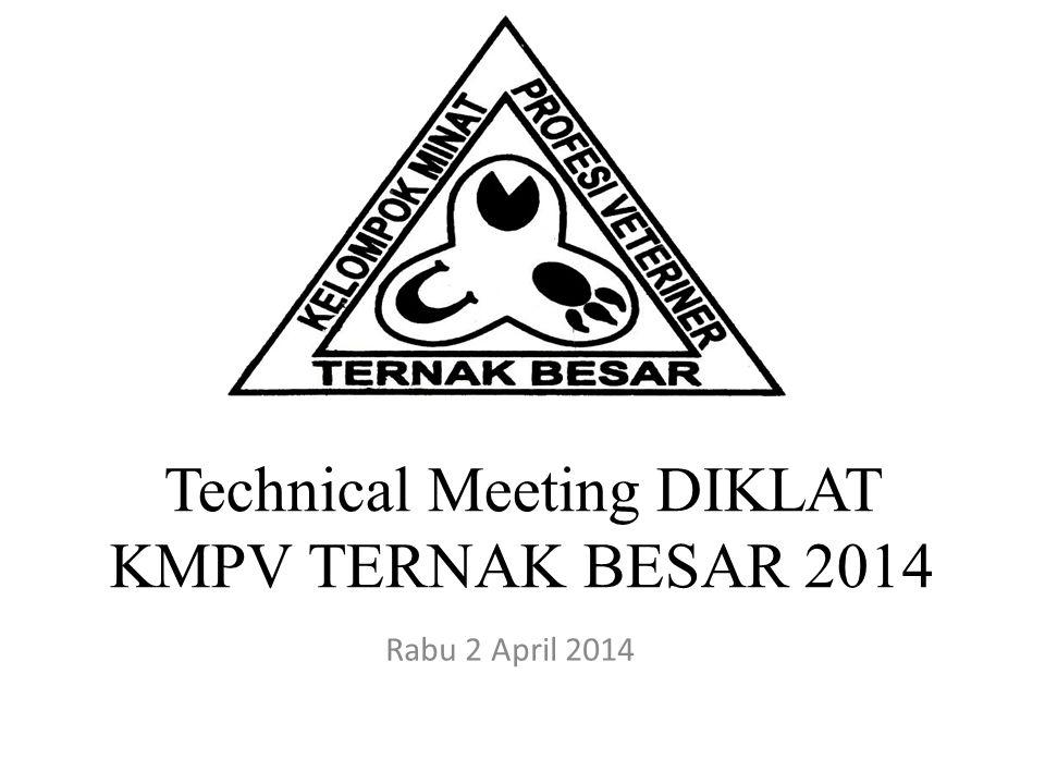 Technical Meeting DIKLAT KMPV TERNAK BESAR 2014 Rabu 2 April 2014