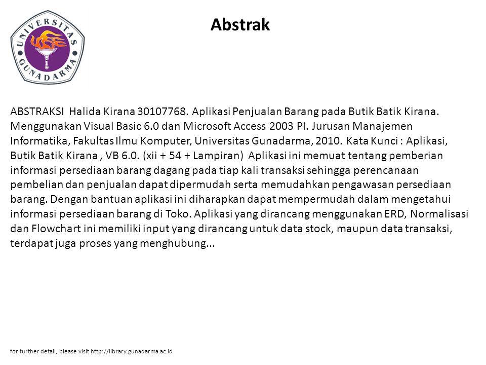 Abstrak ABSTRAKSI Halida Kirana 30107768. Aplikasi Penjualan Barang pada Butik Batik Kirana. Menggunakan Visual Basic 6.0 dan Microsoft Access 2003 PI