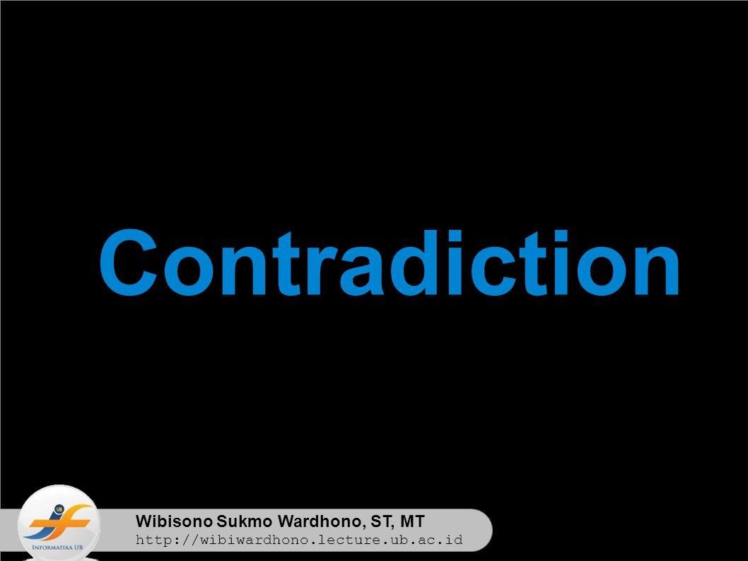 Wibisono Sukmo Wardhono, ST, MT http://wibiwardhono.lecture.ub.ac.id Contradiction