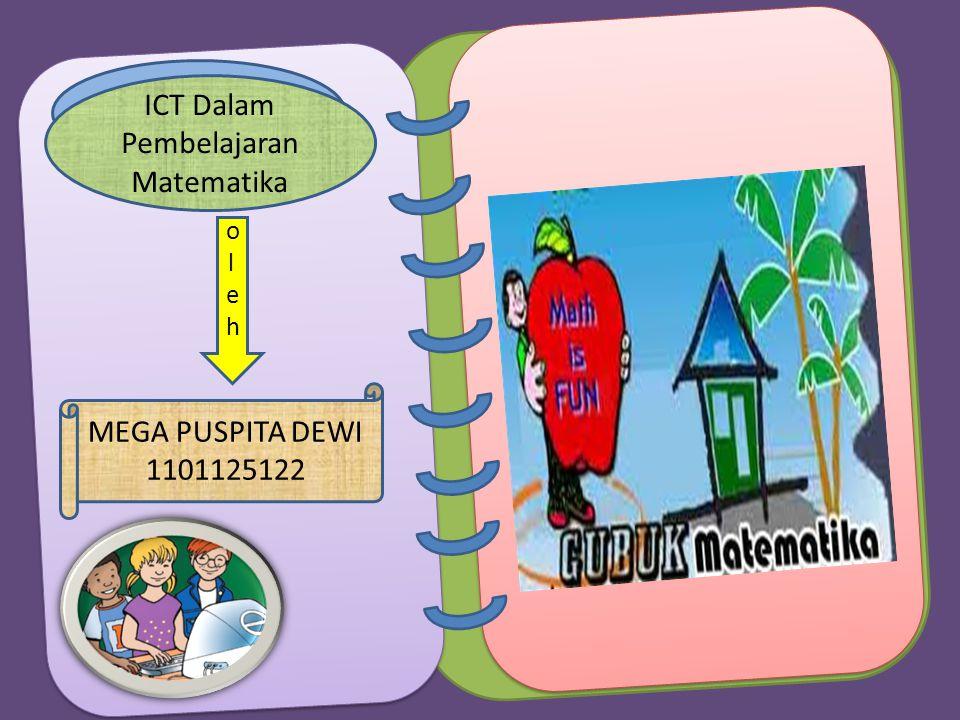 MEGA PUSPITA DEWI 1101125122 ICT Dalam Pembelajaran Matematika oleholeh