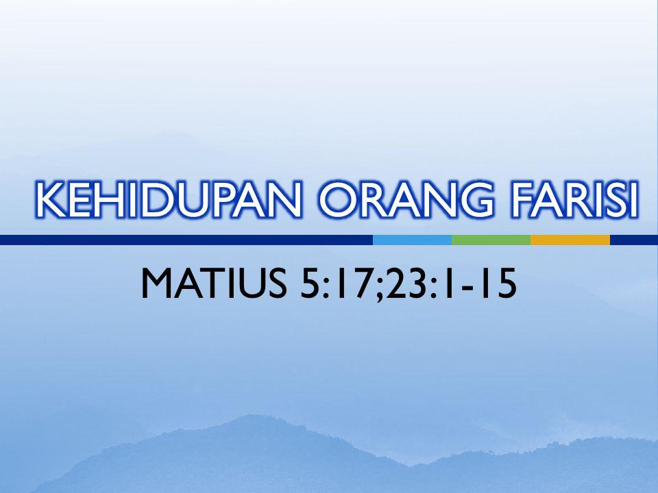 MATIUS 5:17;23:1-15