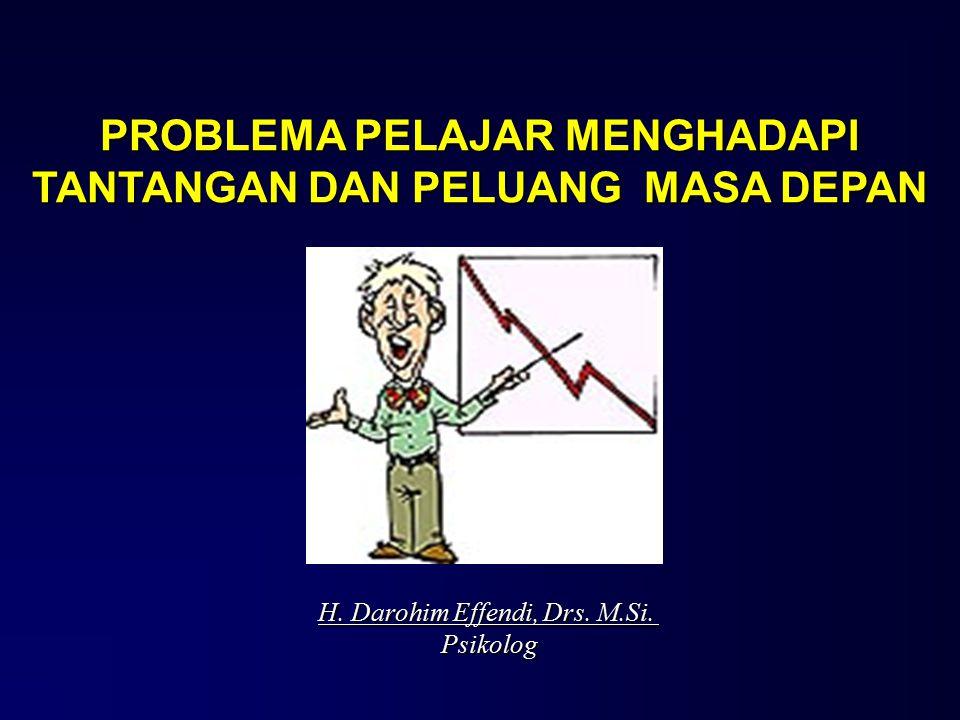 PROBLEMA PELAJAR MENGHADAPI TANTANGAN DAN PELUANG MASA DEPAN H.
