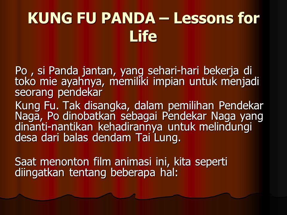 KUNG FU PANDA – Lessons for Life Po, si Panda jantan, yang sehari-hari bekerja di toko mie ayahnya, memiliki impian untuk menjadi seorang pendekar Kun
