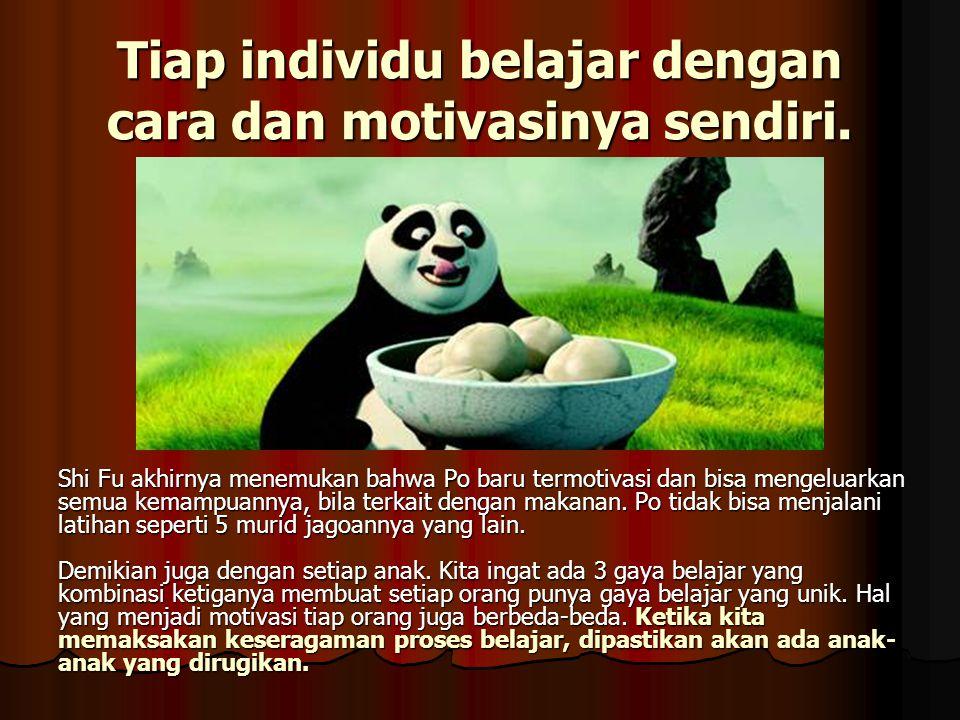 Tiap individu belajar dengan cara dan motivasinya sendiri. Shi Fu akhirnya menemukan bahwa Po baru termotivasi dan bisa mengeluarkan semua kemampuanny