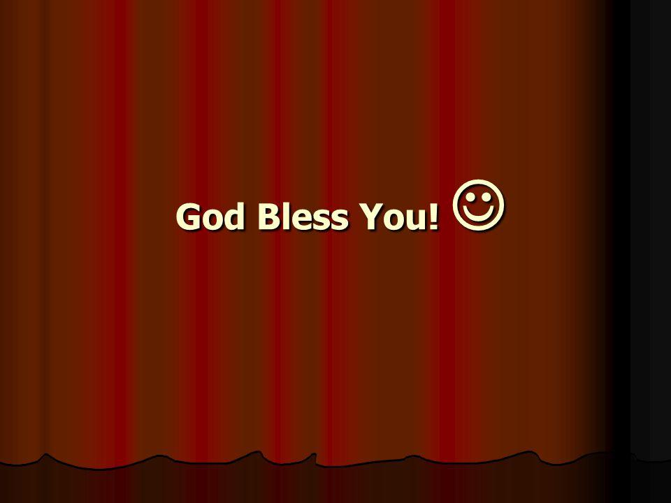 God Bless You! God Bless You!