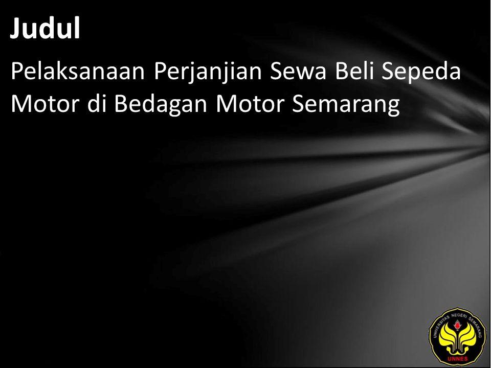 Judul Pelaksanaan Perjanjian Sewa Beli Sepeda Motor di Bedagan Motor Semarang