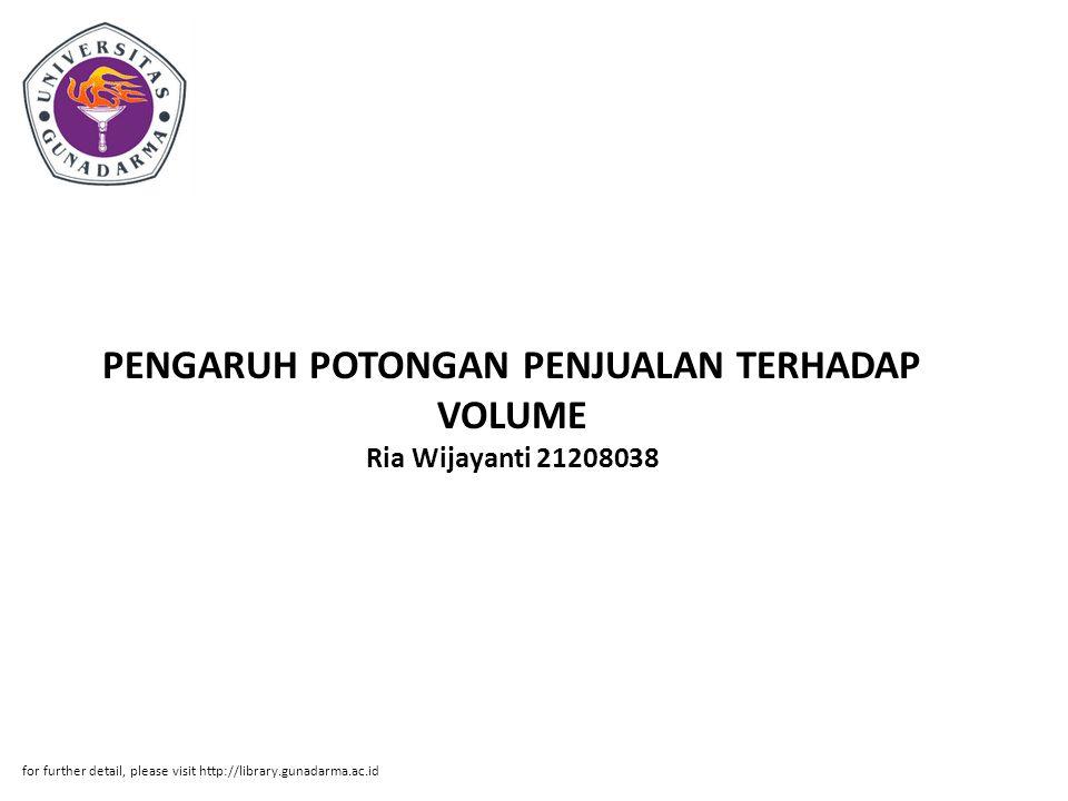 Abstrak ABSTRAK Ria Wijayanti 21208038 PENGARUH POTONGAN PENJUALAN TERHADAP VOLUME PENJUALAN ( Studi Kasus pada Toko Alfamart ).