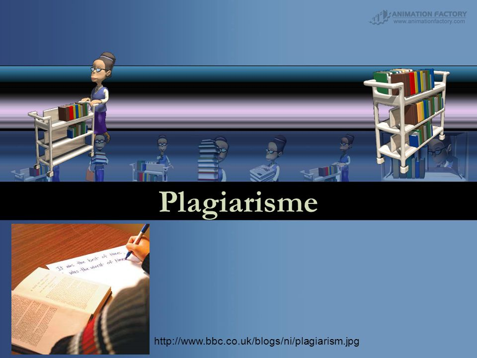 Plagiarisme http://www.bbc.co.uk/blogs/ni/plagiarism.jpg