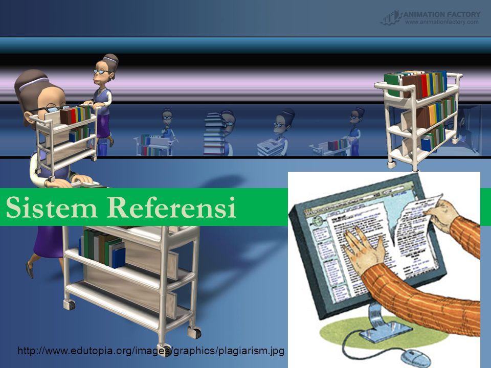 Sistem Referensi http://www.edutopia.org/images/graphics/plagiarism.jpg