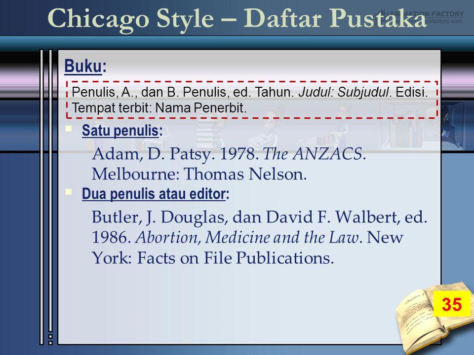 Chicago Style – Daftar Pustaka Buku: 35  Satu penulis: Adam, D.