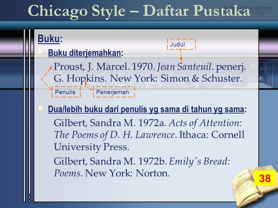 Chicago Style – Daftar Pustaka Buku: 38  Buku diterjemahkan: Proust, J.