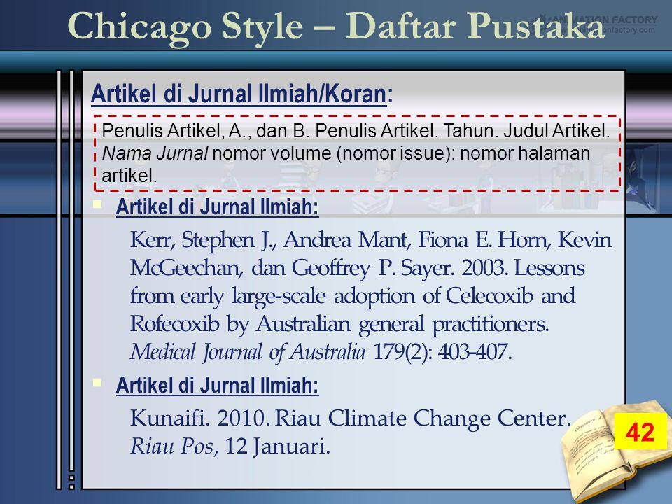 Chicago Style – Daftar Pustaka Artikel di Jurnal Ilmiah/Koran: 42  Artikel di Jurnal Ilmiah: Kerr, Stephen J., Andrea Mant, Fiona E.