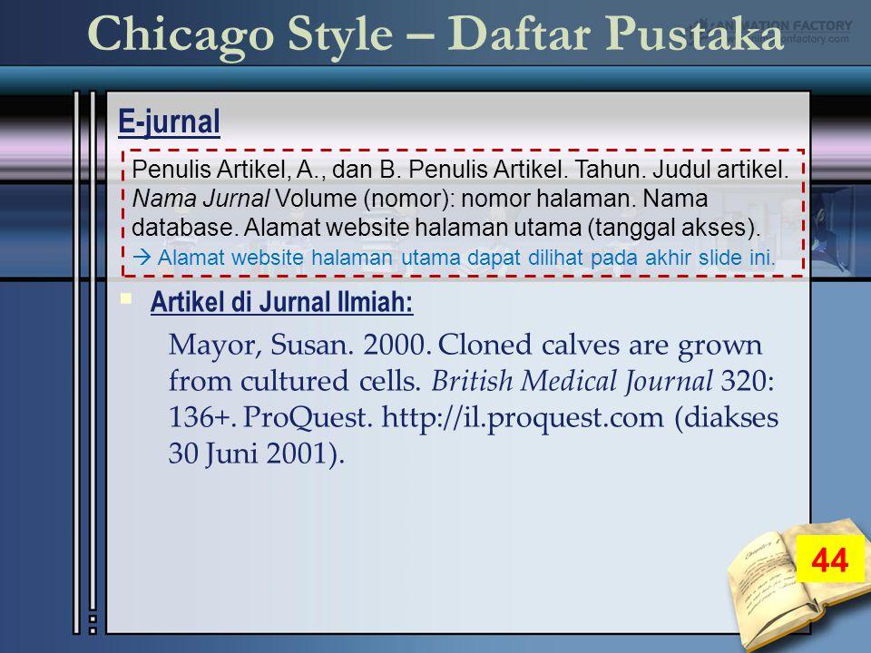 Chicago Style – Daftar Pustaka E-jurnal 44 Penulis Artikel, A., dan B.