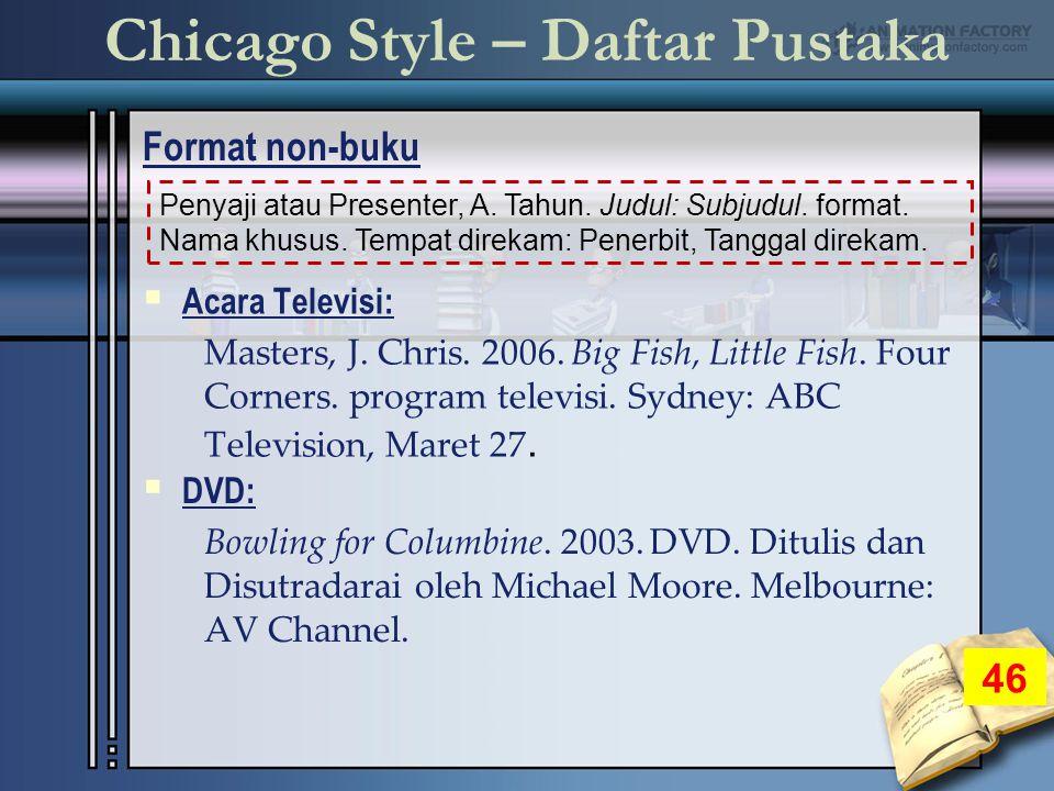Chicago Style – Daftar Pustaka Format non-buku 46 Penyaji atau Presenter, A.