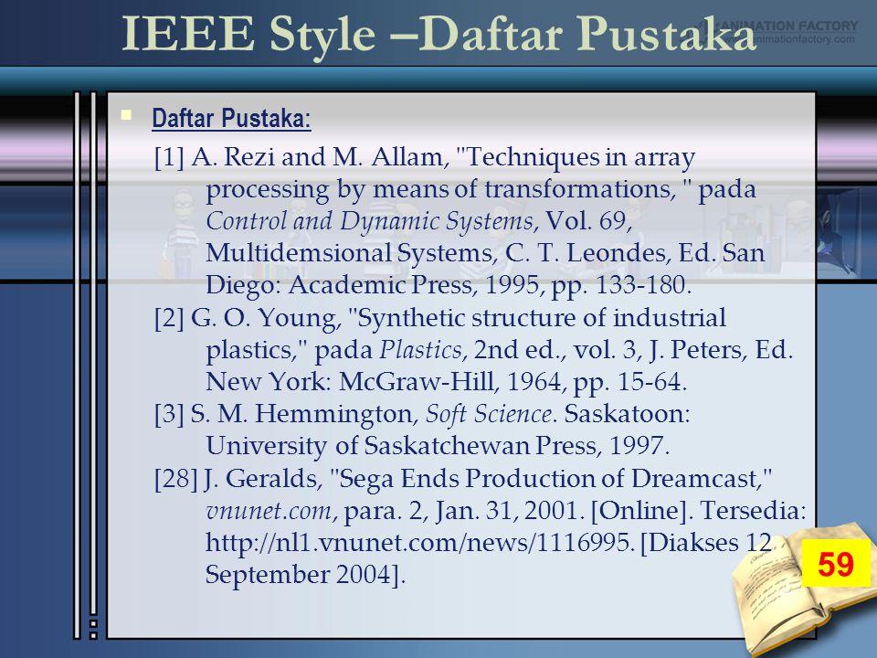 IEEE Style –Daftar Pustaka 59  Daftar Pustaka: [1] A.