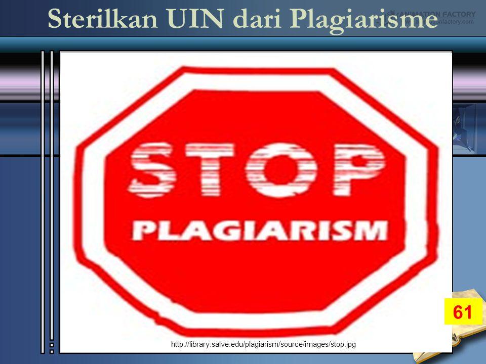 Sterilkan UIN dari Plagiarisme http://library.salve.edu/plagiarism/source/images/stop.jpg 61