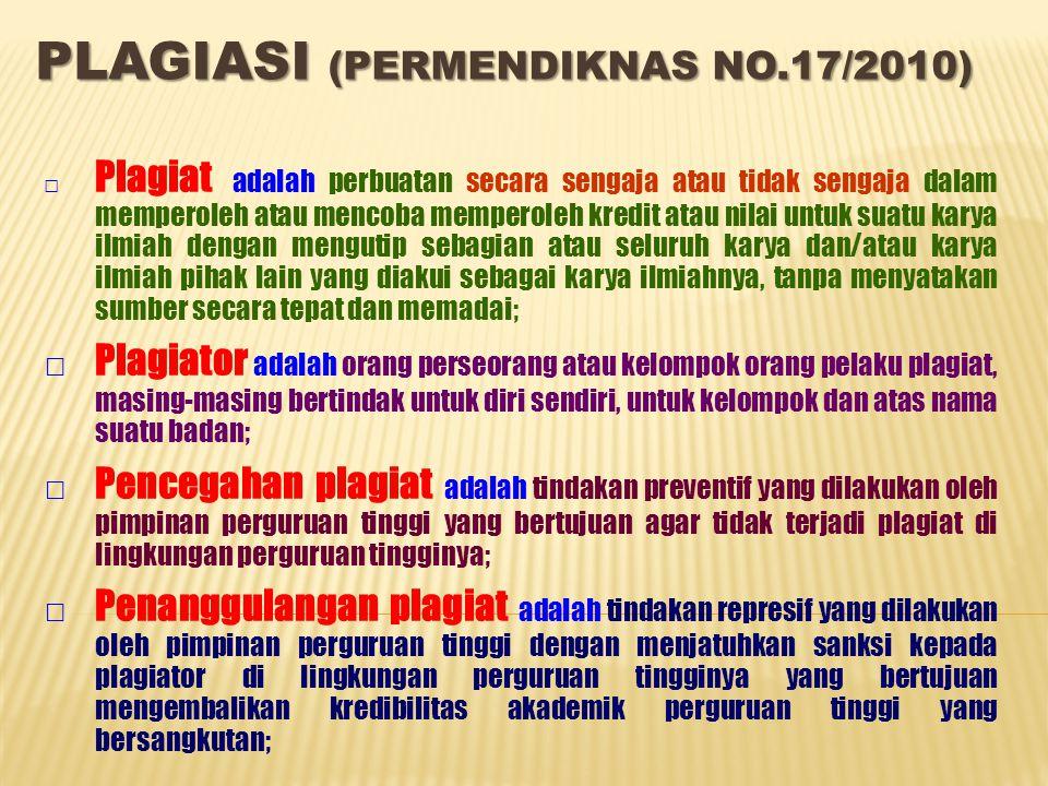 PLAGIASI (PERMENDIKNAS NO.17/2010) □ Plagiat adalah perbuatan secara sengaja atau tidak sengaja dalam memperoleh atau mencoba memperoleh kredit atau n