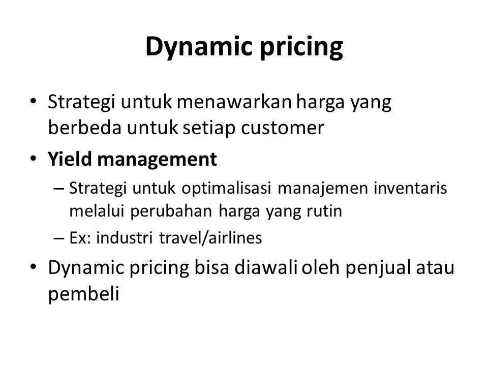 Dynamic pricing Strategi untuk menawarkan harga yang berbeda untuk setiap customer Yield management – Strategi untuk optimalisasi manajemen inventaris