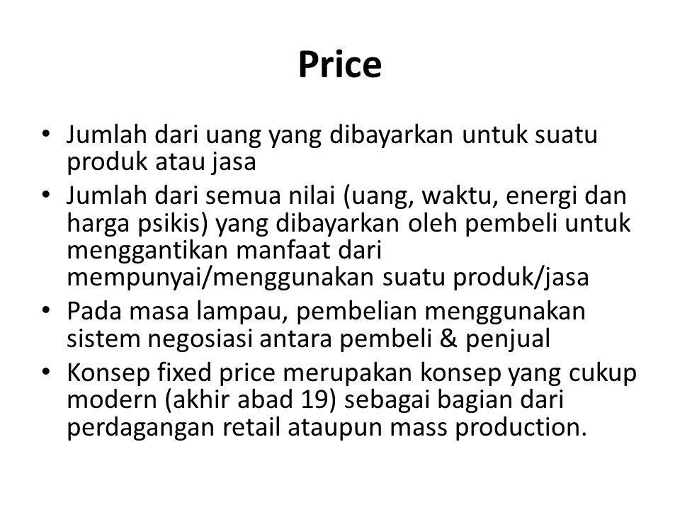 Jumlah dari uang yang dibayarkan untuk suatu produk atau jasa Jumlah dari semua nilai (uang, waktu, energi dan harga psikis) yang dibayarkan oleh pemb