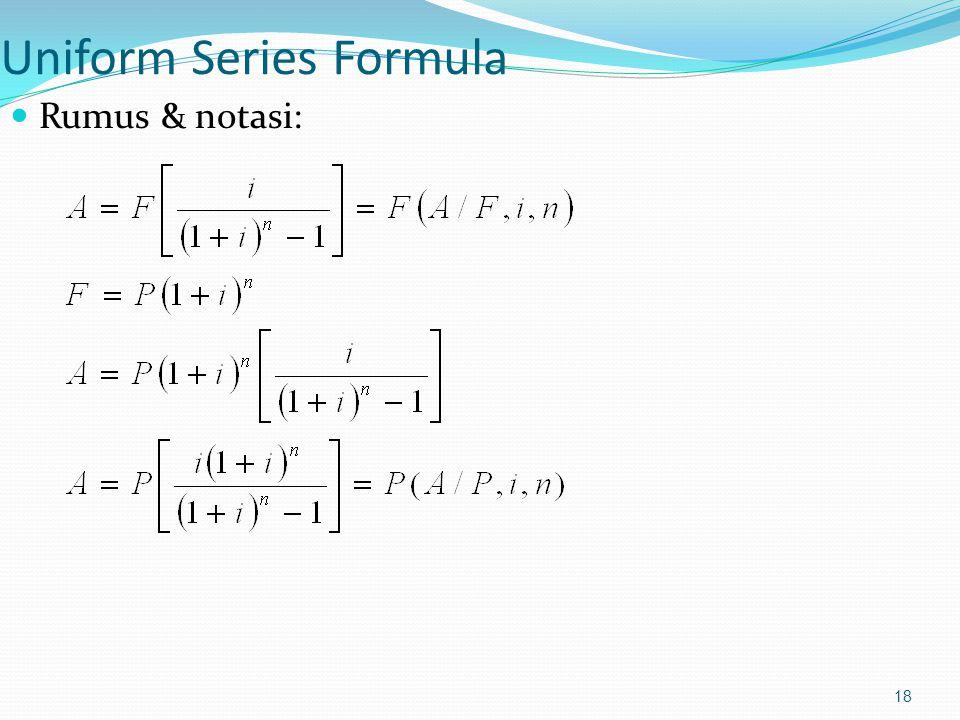 18 Uniform Series Formula Rumus & notasi: