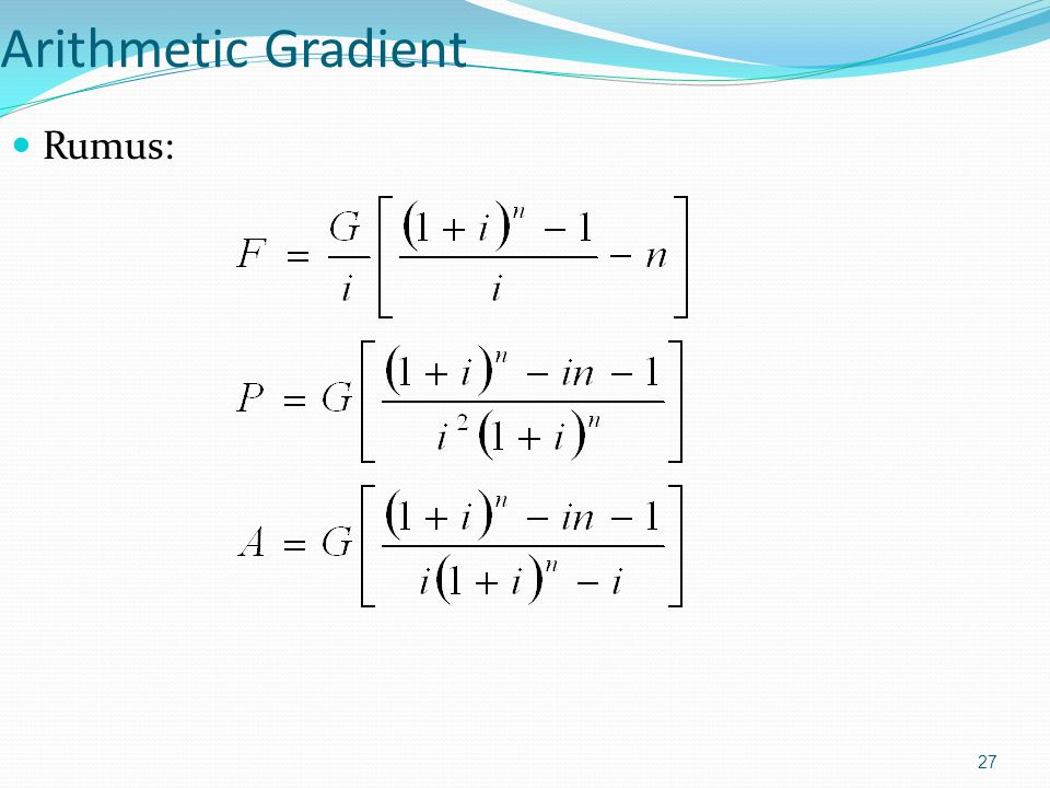 27 Arithmetic Gradient Rumus: