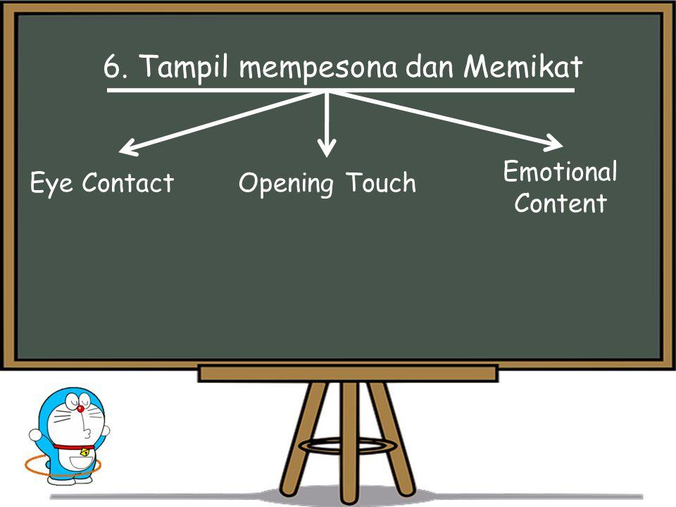 6. Tampil mempesona dan Memikat Eye ContactOpening Touch Emotional Content