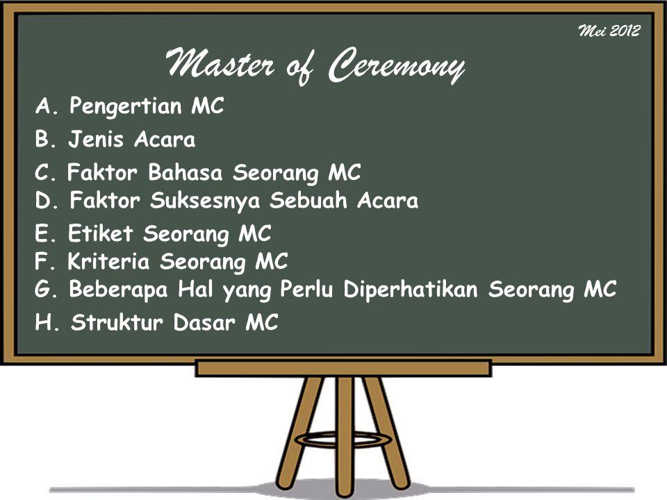 A.Pengertian MC B. Jenis Acara C. Faktor Bahasa Seorang MC D.