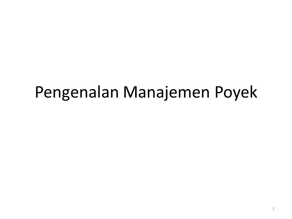 Pengenalan Manajemen Poyek 1