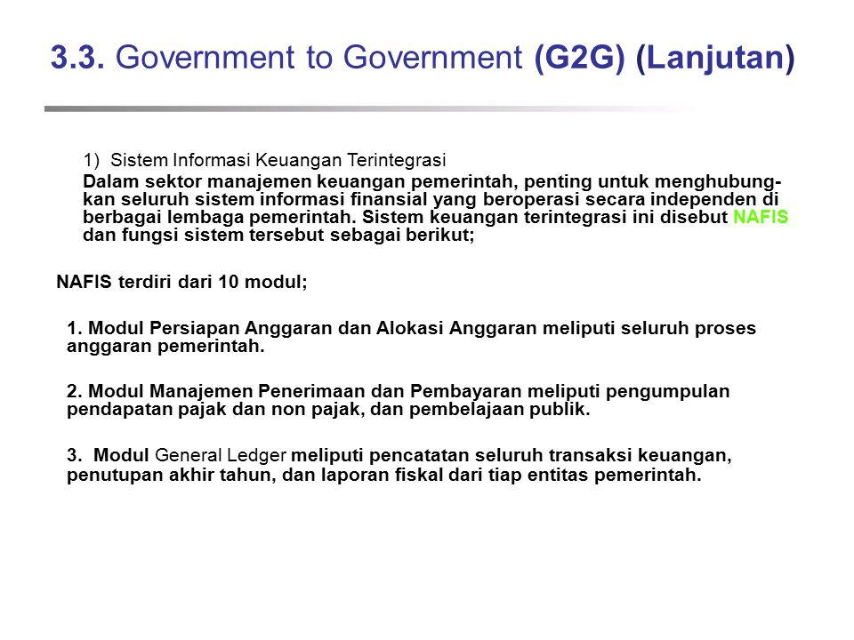 3.3. Government to Government (G2G) (Lanjutan) 1) Sistem Informasi Keuangan Terintegrasi Dalam sektor manajemen keuangan pemerintah, penting untuk men