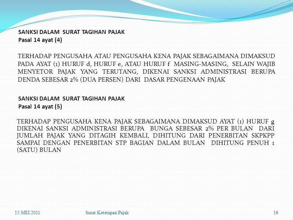 Surat Ketetapan Pajak SANKSI DALAM SURAT TAGIHAN PAJAK Pasal 14 ayat (4) TERHADAP PENGUSAHA ATAU PENGUSAHA KENA PAJAK SEBAGAIMANA DIMAKSUD PADA AYAT (