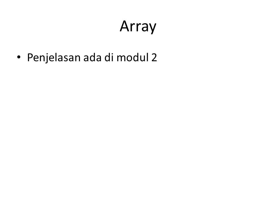 Array Penjelasan ada di modul 2
